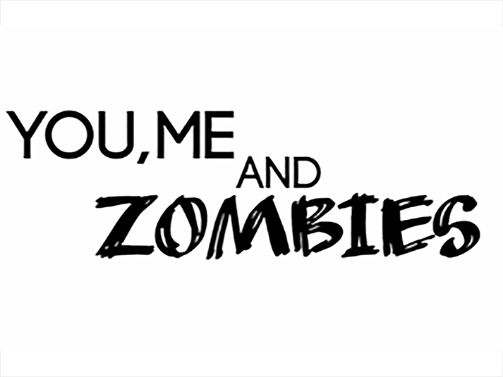 'You, Me and Zombies'